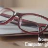 デザイン別・性能別・値段別でデスクワークに役立ちそうなPCメガネを探してみた