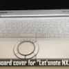 中古のLet'snoteにキーボードカバーを装着。打鍵感が良くなりタイピングが楽しくなった!